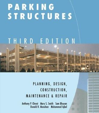 A. P. Chrest, Parking Structures Planning, Design, Construction, Maintenance, and Repair, 3rd ed, 2001