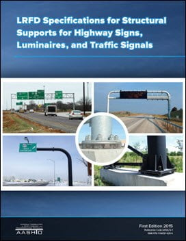 AASHTO, LRFD Specifications for Structural Supports for Highway Signs, Luminaires, and Traffic, 2015