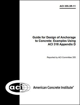 ACI Committee 355-ACI 355.3R-11, Guide for Design of Anchorage to Concrete, 2011