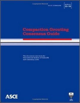 ASCE, Compaction Grouting Consensus Guide, 2010