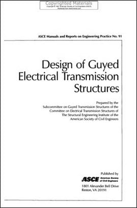 ASCE, Design of Guyed Electrical Transmission Structures, 1997