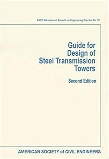 ASCE, Guide for Design of Steel Transmission Towers, 2nd ed, 1988