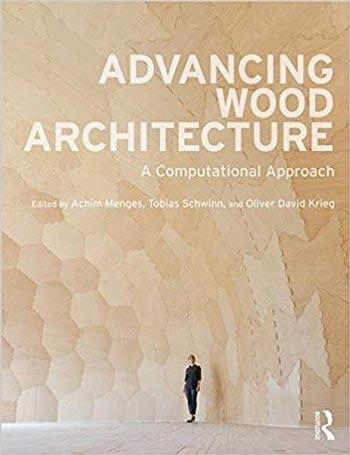 دانلود کتاب Advancing Wood Architecture A Computational Approach