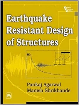 Agarwal P., Earthquake Resistant Design of Structures, 2006