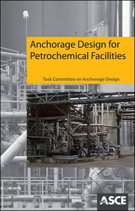 Anchorage Design for Petrochemical Facilities Task Committee on Anchorage Design, 2012
