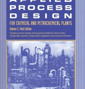 Applied process design for chemical and petrochemical plants Volume 1,Charles E. Baukal Jr.,1995