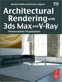 Architectural Rendering With 3Ds Max And V-Ray - Photorealistic Visualization, 2010.djvu