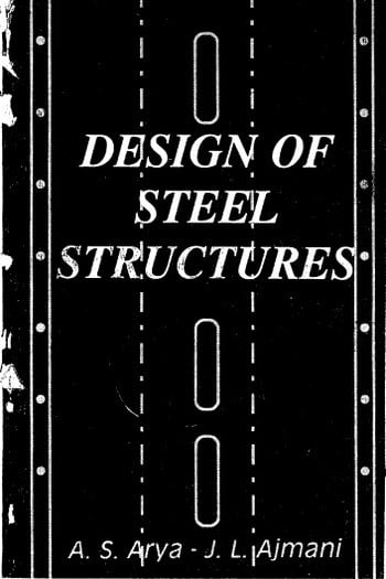 Arya A. S., Design of Steel Structures, 1977