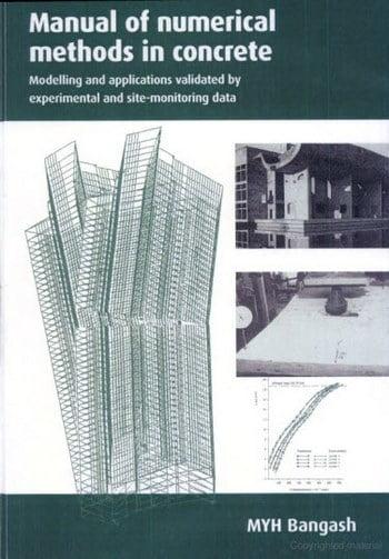 Bangash M. Y. H., Manual of Numerical Methods in Concrete, 2001