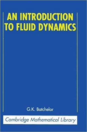 Batchelor G. K., An Introduction to Fluid Dynamics, 2000