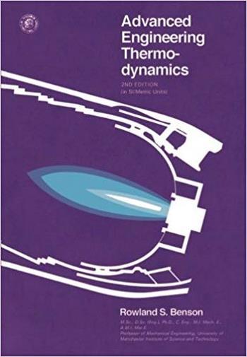 Benson R. S., Advanced Engineering Thermodynamics, 2nd ed, 1977