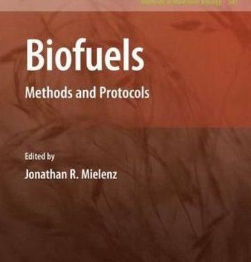 دانلود کتاب Biofuels: Methods and Protocols, Lucas Reijnders, 2009