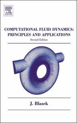 Blazek J., Computational Fluid Dynamics Principles and Applications, 2nd ed, 2005