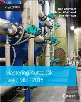 Bokmiller D., Mastering Autodesk Revit MEP 2015, 2014