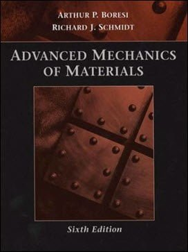 Boresi A. P. , Advanced Mechanics of Material, 6th ed, 2003