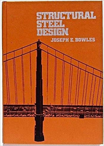 Bowles J. E., Structural Steel Design, 1980