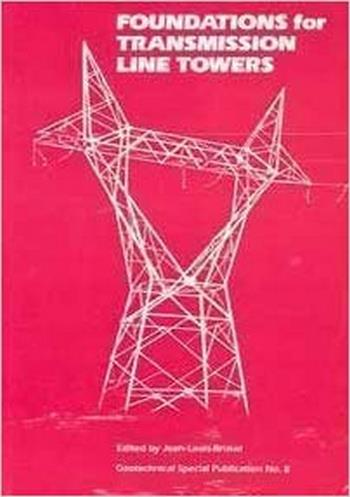 Briaud J. L., Foundations for Transmission Line Towers, 1987