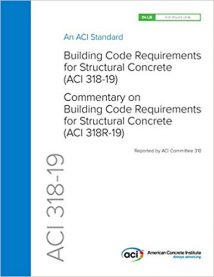 Building Code Requirements And Commentary For Structural Concrete (Aci 318-19), 19th ed, 2019