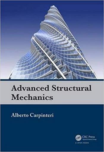 Carpinteri A., Advanced Structural Mechanics, 2017