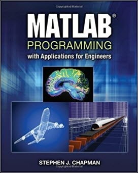 Chapman S. J., MATLAB Programming with Applications for Engineers, 2012