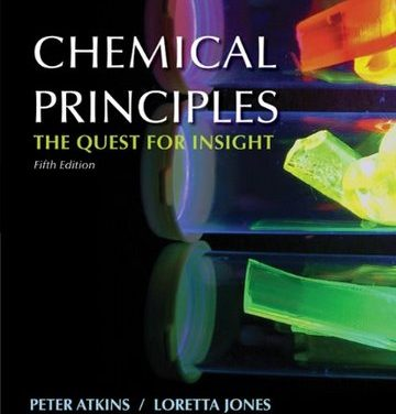 Chemical Principles: The Quest for Insight, 5th Edition, Peter Atkins, Loretta Jones, 2009