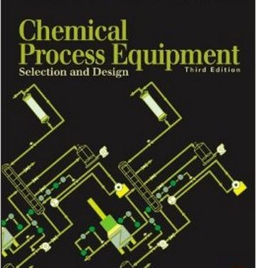 Chemical Process Equipment – Selection and Design,Couper, James R.,3th, 2012