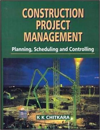 Chitkara K. K., Construction Project Management, 1998