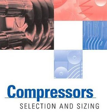 Compressors, Selection and Sizing, Royce N. Brown, Third Edition,2005