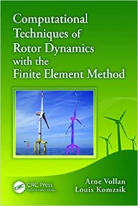 Computational Techniques Of Rotor Dynamics With The Finite Element Method, 2012