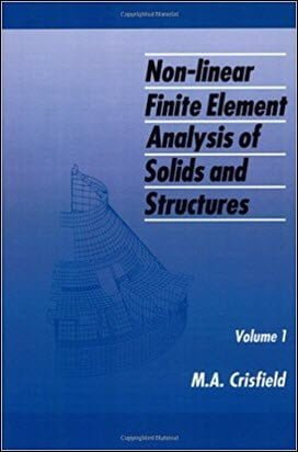 Crisfield M. A., Non-linear Finite Element _ysis of Solids and Structures (1) – Essentials, 1991