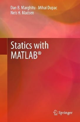 D. B. Marghitu, Statics with MATLAB, 2013
