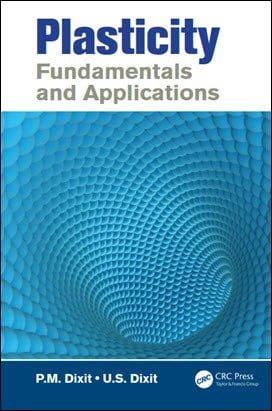 Dixit P. M., Plasticity Fundamentals and Applications, 2015