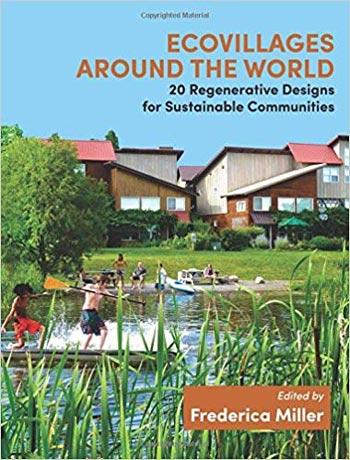 دانلود کتاب Ecovillages around the World – 20 Regenerative Designs for Sustainable Communities