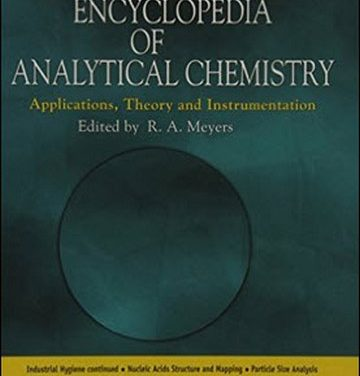 Encyclopedia of Analytical Chemistry: Applications, Theory and Instrumentation, Melvin V. Koch, 2007