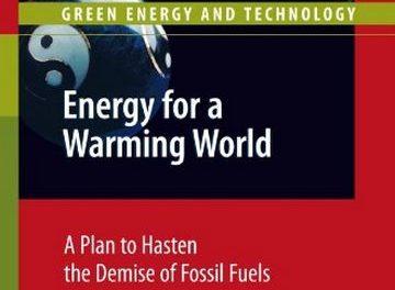 دانلود کتاب Energy for a Warming World: A Plan to Hasten the Demise of Fossil Fuels,Alan J. Sangster,2010