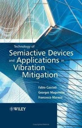 Technology of Semiactive Devices and Applications in Vibration Mitigation
