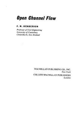 F. M. Henderson, Open Channel Flow, 1966
