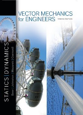F. P. Beer, Vector Mechanics for Engineers Statics and Dynamics, 10th, 2013