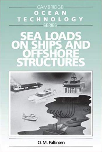 Faltinsen O. M, Sea Loads on Ships and Offshore Structures, 1993