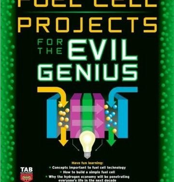 Fuel Cell Projects for the Evil Genius,