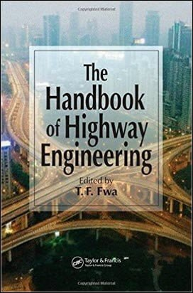 Fwa T. F., The Handbook of Highway Engineering, 2006