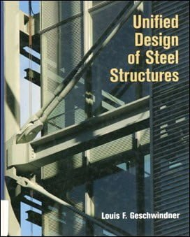 Geschwindner L. F., Unified Design of Steel Structures, 2007