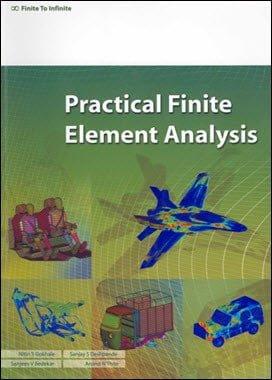 Gokhale N. S., Practical Finite Element Analysis, 2008