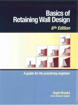 H. Brooks, Basics of Retaining Wall Design, 8th ed,2010