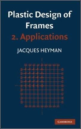 Heyman J., Plastic Design of Frames - Applications, 1971