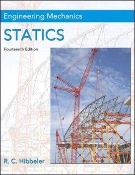 Hibbeler R. C., Engineering Mechanics, Statics , 14th ed, 2016