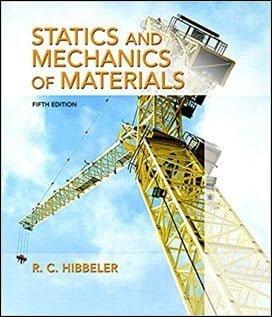 Hibbeler R. C., Statics and Mechanics of Materials, 5th ed, 2016