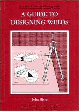 Hicks J., A Guide to Designing Welds, 1990