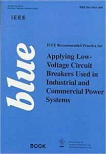 Ieee Blue Book Ieee Recommended Practice For Applying Lowvoltage Circuit Breakers Used In Industrial And Commercial Power Systems, 1998