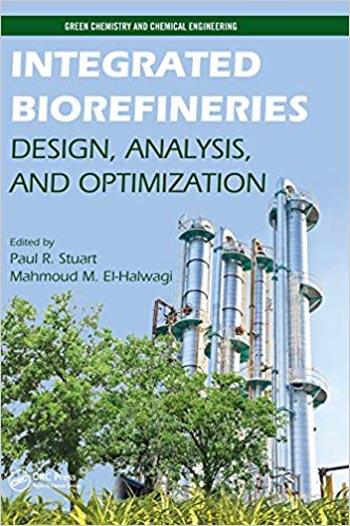 Integrated Biorefineries Design Analysis and Optimization